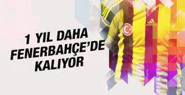Fenerbahçe ile sözleşmesini yeniliyor