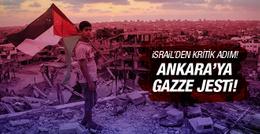 İsrail'den Ankara'ya Gazze jesti!