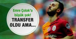 Emre Çolak'a büyük şok! Transfer oldu ama...