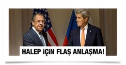 ABD ve Rusya arasında flaş Halep anlaşması!