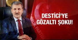 BBP Genel Başkanı Mustafa Destici gözaltına alındı!