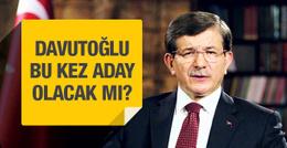Davutoğlu son dakika açıklama aday olacak mı?