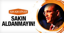Mehmet Şimşek açık açık söyledi! Sakın aldanmayın