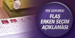 YSK'dan flaş erken seçim açıklaması!