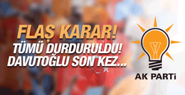 AK Parti tüm parti faaliyetlerini durdurdu!