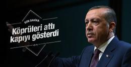 Erdoğan AB ile köprüleri attı!