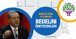Erdoğan'dan HDP'li belediyelere ağır sözler!