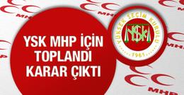 YSK MHP kurultay kararı son haber geldi!