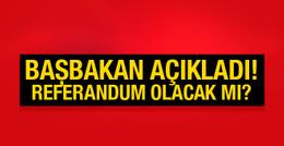 Başbakan Yıldırım'dan referandum açıklaması!