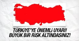 Türkiye'ye önemli uyarı! Büyük bir risk altındasınız