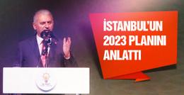 Binali Yıldırım 2023 planını açıkladı İstanbul'da...
