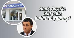 Bank Asya'cı 500 polis bakın ne yapmış!
