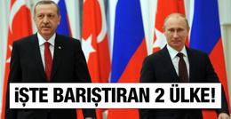Rusya ve Türkiye'yi barıştıran 2 ülke!