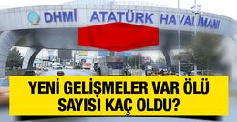 Atatürk havaalanı patlaması son dakika haberleri