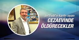 Jet Fadıl'dan cezaevinde kantin isyanı!