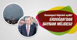 Erdoğan'dan Osmangazi köprüsü için bayram müjdesi