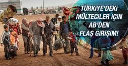 AB'den Türkiye'deki mülteciler için flaş karar!