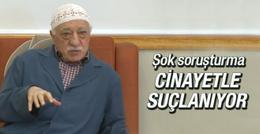 Cinayet soruşturmasında Gülen'in adı karıştı