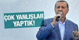 Erdoğan: İstanbul'a çok yanlışlar yaptık!