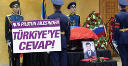 Rus pilotun ailesinden Türkiye'ye cevap!