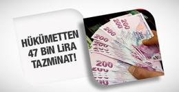 Hükümet 47 bin lira tazminat verecek