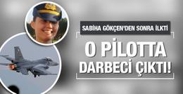 Türkiye'nin 2'nci kadın savaş pilotu darbeci çıktı!
