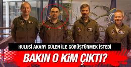 Hulusi Akar'ı Gülen ile görüştürmek isteyen bakın kim çıktı?