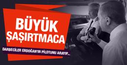 Darbeciler Erdoğan'ın pilotunu arayıp...