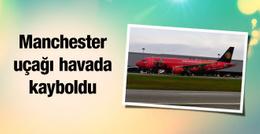 Manchester United uçağı havada kayboldu