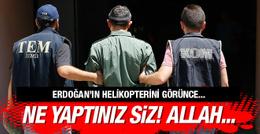 Suikast timinin pilotu Erdoğan'ın helikopterini görünce...