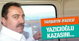 Darbeci yarbayın ifadesi Yazıcıoğlu kazasını...