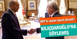 Erdoğan'ın HDP'yi davet etmemesinin sebebi belli oldu