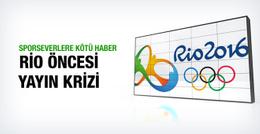 Rio Olimpiyatları öncesi yayın krizi