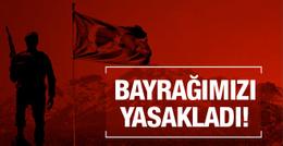 Skandal karar çıldırttı Türk bayrağı yasaklandı!