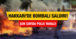 Hakkari'de bombalı araç patladı! 8 polis yaralı!