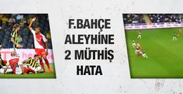 Fenerbahçe Monaco maçına damga vuran iki hata!