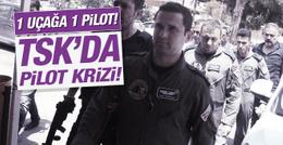 İhraçlardan sonra TSK'da pilot krizi!