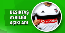 Beşiktaş ayrılığı resmen açıkladı