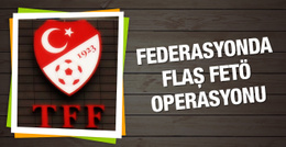 TFF'de flaş FETÖ operasyonu!