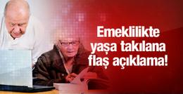 Emeklilikte yaş bekleyenler için flaş açıklama!