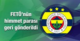Fenerbahçe FETÖ'nün himmet parasını geri çevirdi