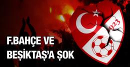 Fenerbahçe ve Beşiktaş'a PFDK şoku