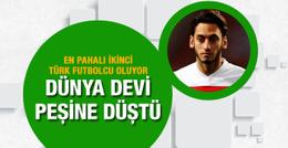 Hakan Çalhanoğlu'na dünya devi talip oldu