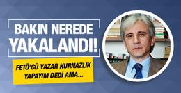 FETÖ üyesi yazar Gültekin Avcı bakın nerede yakalandı!