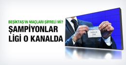 İşte Beşiktaş'ın Şampiyonlar Ligi'ndeki şifresiz maçları