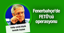 Fenerbahçe'de FETÖ operasyonu!