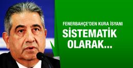 Fenerbahçe'den kura isyanı! Sistematik...
