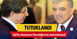 Gül'ün danışmanı ve Davutoğlu'nun özel kalem müdürü tutuklandı