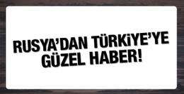 Rusya'dan Türkiye'ye müjde! Ve başlıyor