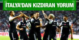 İtalya'dan kızdıran Beşiktaş yorumu!